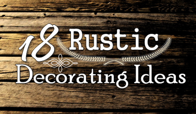 18 Rustic Decorating Ideas to Enhance Your Home's Style